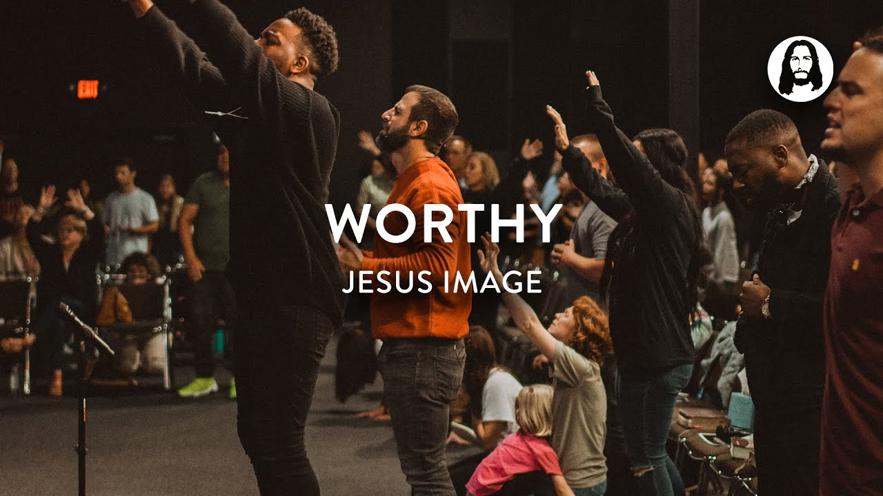 Worthy | Jesus Image Worship | John Wilds