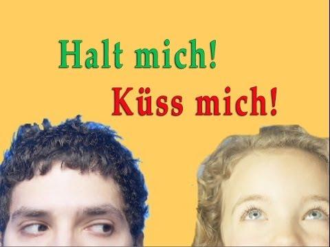Halt mich! Küss mich! (Full Version)