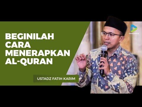 Beginilah Cara Menerapkan Al-Quran - Ustadz Fatih Karim