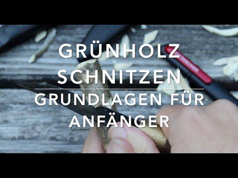 Grünholz Schnitzen - Ausführliche Grundlagen für Einsteiger