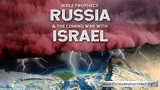 Bible Prophecy: RUSSIA and the Coming War with ISRAEL