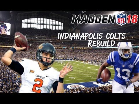 Rebuilding the Indianapolis Colts | Madden 18 Franchise | No More Luck