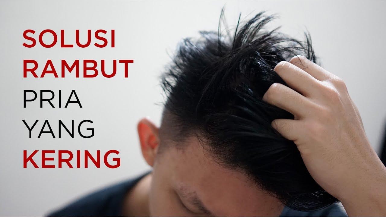 Solusi Perawatan Rambut Kering Rontok Untuk Pria Variasi Fade Youtube