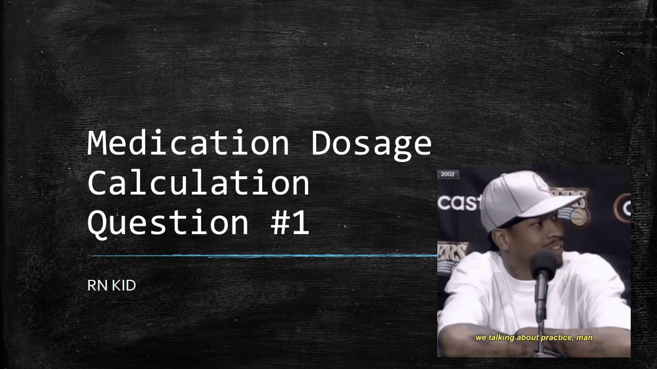 Q1 - Medication Dosage Calculation Practice Questions