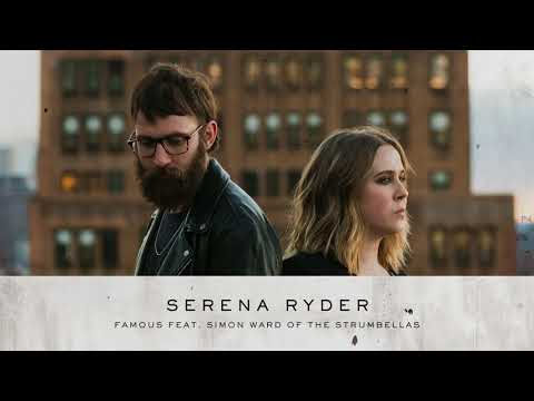 Serena Ryder  Famous feat. Simon Ward of The Strumbellas