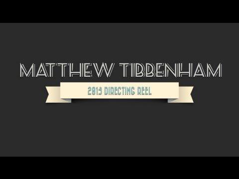 Directing Reel - Matthew Tibbenham
