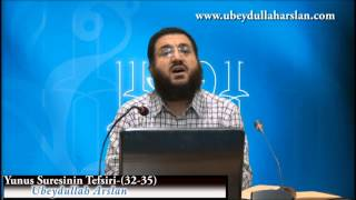 Yunus Suresinin Tefsiri(32-35)-Ubeydullah Arslan
