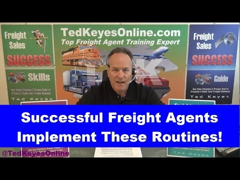 [TKO] ♦ Successful Freight Agents Implement These Routines! ♦ TedKeyesOnline.com