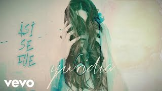 Yuridia - Así Se Fue (Cover Audio)