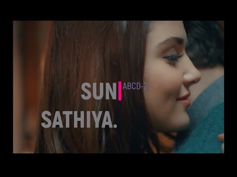 Sun Sathiya - Love Station || Hayat & Murat || ABCD-2 || Best Love Song ||
