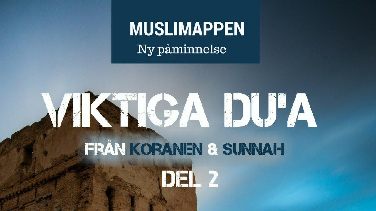 Viktiga du´â (åkallelser) från Koranen och Sunnah   del 2   Muslimappen