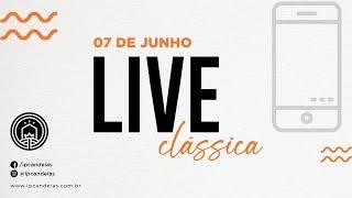 Live Clássica | 07 de junho de 2020 - 20h