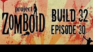 Project Zomboid Build 32 | Ep 30 | North Farm | Let's Play!