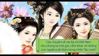 Kỹ nữ Viet Nam và 3 kỹ nữ  lầu xanh  nổi tiếng nhất lịch sử Việt Nam
