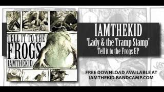 I AM THE KID - LADY & THE TRAMP STAMP
