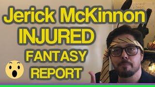 Jerick McKinnon Injury! Fantasy Football 2018 (Alfred Morris, Matt Breida or neither?)