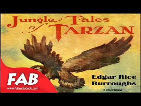 Jungle Tales of Tarzan Full Audiobook by Edgar Rice BURROUGHS by Action & Adventure Fiction