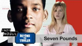 seven pounds movie review: beyond the trailer