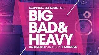 Big Bad Heavy - Bass House Massive Presets - CONNECT:D Audio