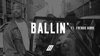 2Pac - Ballin' (feat. Freddie Gibbs) (2018) thumbnail