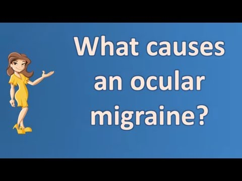 What causes an ocular migraine ? | Health Channel