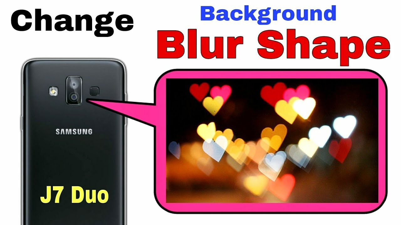 How to change Background Blur Shape / Samsung Galaxy J7 Duo Camera Trick