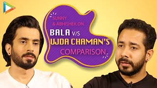 Sunny & Abhishek OPEN UP on Bala Vs Ujda Chaman's COMPARISON | 'Ayushmann is a very GOOD ACTOR'