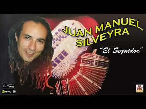 Juan Manuel Silveyra. El Seguidor. Polca Y Chamamé