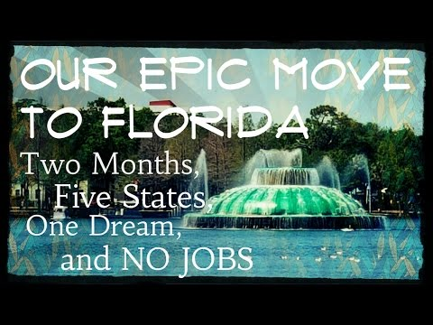 Our Epic Move to Florida: Two Months, Five States, One Dream... and NO JOBS - September 15 2016
