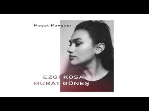 Ezgi Kosa & Murat Güneş - Hayat Kavgası -  [ Official Video ]