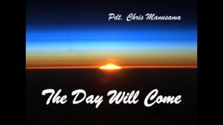 The Day Will Come - Ps. Chris Manusama__ GBI ROCK AMBON
