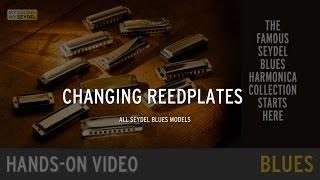 SEYDEL HANDS-ON VIDEO: CHANGING REEDPLATES - all SEYDEL Blues models