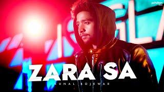 Zara Sa Unplugged Cover Kunal Bojewar Mp3 Song Download