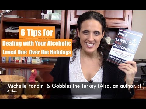 Tips for Dealing with Your Alcoholic Loved One for the Holidays Especially Thanksgiving
