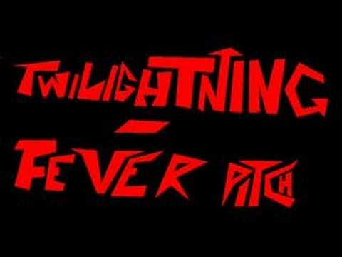 Twilightning - Fever Pitch