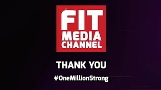 FIT MEDIA CHANNEL - NOW ONE MILLION STRONG!