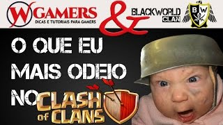 WGamers - As coisas que eu mais odeio no Clash of Clans