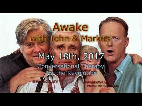 Awake...With John & Markus - May 18th, 2017