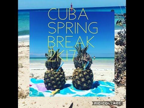 CUBA SPRING BREAK 2K17