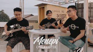 Download lagu MENEPI - NGATMOMBILUNG  ( COVER BY OYEKUSTIK )