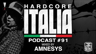 Hardcore Italia - Podcast #91 - Mixed by Amnesys