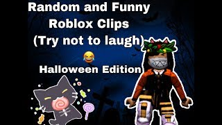 RANDOM AND FUNNY ROBLOX CLIPS PART 3! (TRY NOT TO LAUGH HALLOWEEN EDITION) Nekoween #2