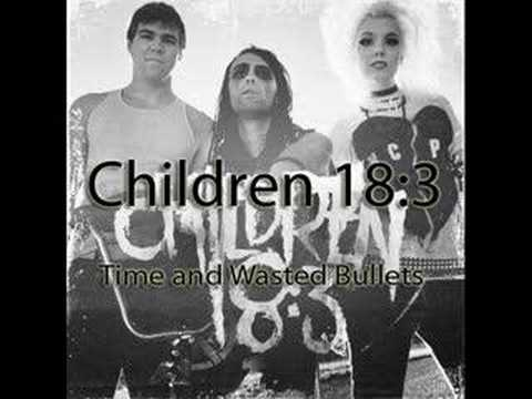 Children 18:3 - Time and Wasted Bullets