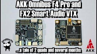 FPV Reviews: The AKK F4 Omnibus Pro and FX2 Smart Audio VTX Mp3