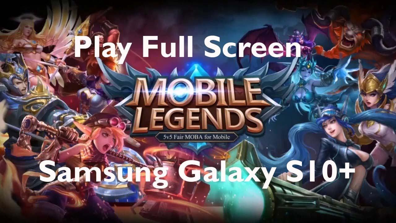 Mobile Legends Full Screen Samsung Galaxy S10 Plus