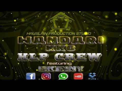 HLP Crew - Wandari KKC  ft Skinny