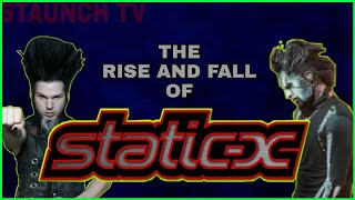 The Rise and Fall of STATIC-X