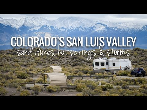 [RV Life & Travel] Southern Colorado || Great Sand Dunes Nat'l Park, Hot Springs, Epic Skies [Ep113]