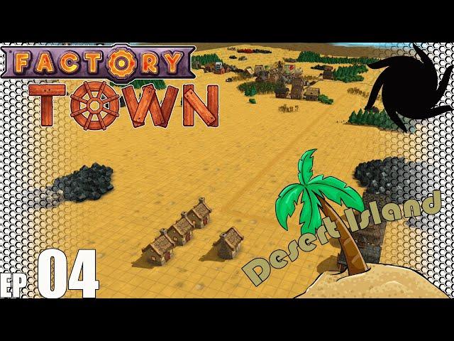 Factory Town Desert Island - E04 - Mining Town Beginnings