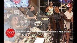 Sven Hammond & Markus Mann & Kris Berry – 'In This Life' live @ Roodshow Late Night